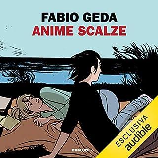Anime Scalze                   Di:                                                                                                                                 Fabio Geda                               Letto da:                                                                                                                                 Riccardo Ricobello                      Durata:  6 ore e 13 min     140 recensioni     Totali 4,4
