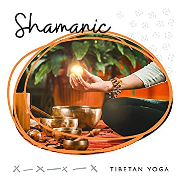 Shamanic Tibetan Yoga (Music Background for Buddhist Meditation and Yoga Practices)