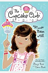 Winner Bakes All: The Cupcake Club Kindle Edition