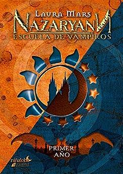 Nazaryann Escuela de Vampiros: Primer Año (Spanish Edition) by [Laura  Mars]