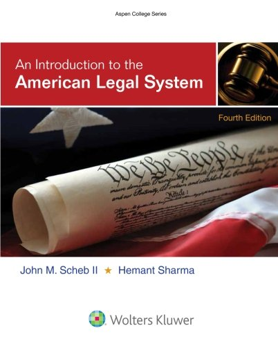 Compare Textbook Prices for An Introduction To the American Legal System Aspen College 4 Edition ISBN 9781454851202 by Scheb II, John M.