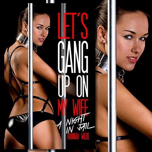Let's Gang Up on My Wife: A Night in Jail audiobook cover art