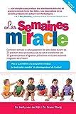 Les semaines miracle: Comment stimuler le développement de votre bébé durant les...