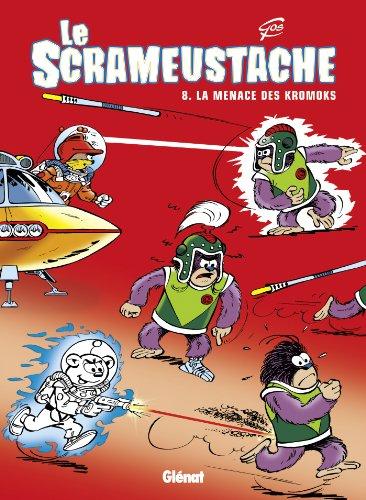 Le Scrameustache - Tome 08 : La menace des Kromoks