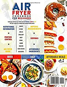 The Complete Air Fryer Cookbook for Beginners 2020: 625 Affordable, Quick & Easy Air Fryer Recipes for Smart People on a Budget | Fry, Bake, Grill & Roast Most Wanted Family Meals #1