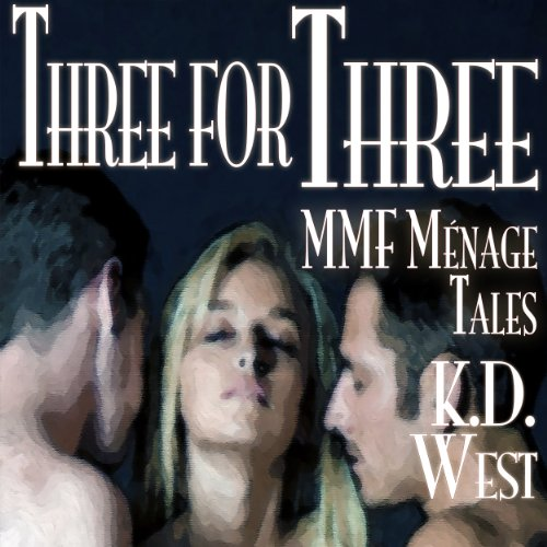 Three for Three: A Trio of Friendly MMF Menage Tales... Plus! (Friendly Menage) audiobook cover art