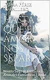 Hasta que el amor nos separe: Novela Saga de Fantasía | Animales Fantásticos | Amor. (El ronroneo del puma nº 1)