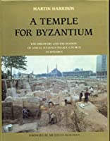 A Temple for Byzantium: The Discovery and Excavation of Anicia Juliana's Palace-Church in Istanbul