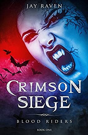 Blood Riders - Book One: Crimson Siege