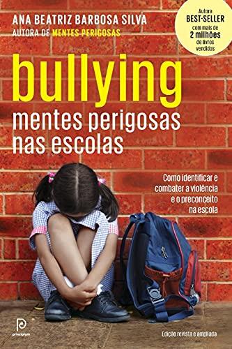 Bullying: Mentes perigosas nas escolas
