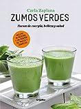 Zumos verdes: Fuentes de energía, belleza y salud (Alimentación saludable)...
