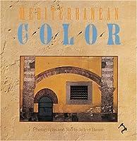Mediterranean Color: Italy, France, Spain, Portugal, Morocco, Greece
