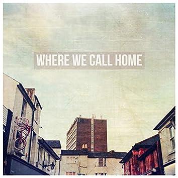 Where We Call Home