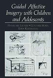 Guided Affective Imagery with Children and Adolescents (EMOTIONS, PERSONALITY, AND PSYCHOTHERAPY)