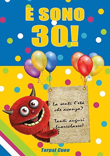 Frasi Compleanno.Amazon Com E Sono 30 Un Libro Come Biglietto Di Auguri Per Il