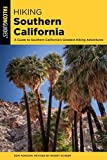 Hiking Southern California: A Guide to Southern California s Greatest Hiking Adventures (State Hiking Guides Series)