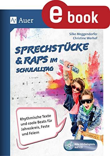 Sprechstücke und Raps im Schulalltag: Rhythmische Texte und coole Beats für Jahreskreis, Feste und Feiern (1. bis 4. Klasse)