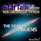 Star Talk Radio: The Search for Aliens