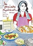 Das persische Kochbuch: Bilder, Geschichten, Rezepte (Illustrierte Länderküchen: Bilder. Geschichten. Rezepte)