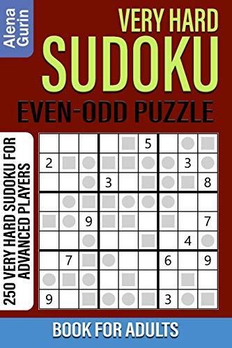 Very Hard Sudoku Even-Odd Puzzle Book for Adults: 250 Very Hard Sudoku For Advanced Players