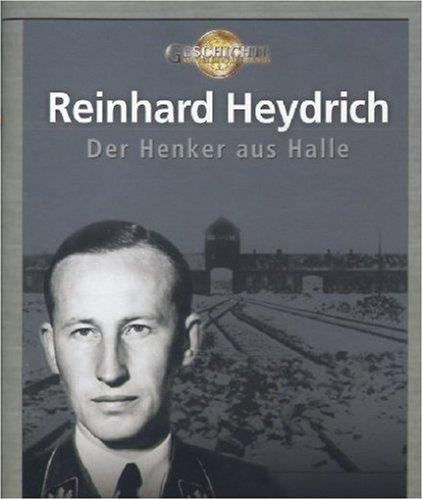 Reinhard Heydrich - Der Henker aus Halle