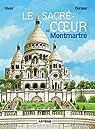 Le Sacré-Coeur de Montmartre par Vivier