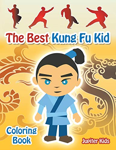 The Best Kung Fu Kid Coloring Book