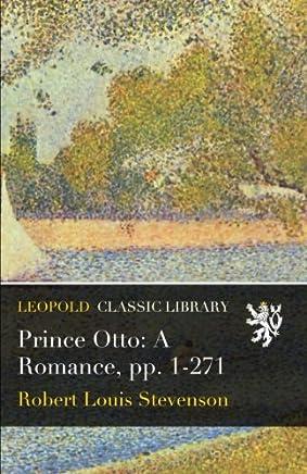 Prince Otto: A Romance, pp. 1-271