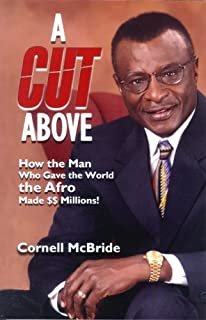 A Cut Above: How the Man Who Gave the World the Afro Made $$ Millions