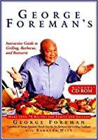George Foreman's Interactive Guide to Grilling, Barbeque, and Rotisserie (輸入版)