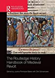 The Routledge History Handbook of Medieval Revolt (Routledge History Handbooks)