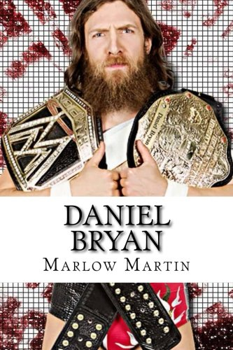 Daniel Bryan: The Journey of Daniel Bryan from WWE Mega Star Until His Retirement