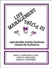 Life Management Skills III: Reproducible Activity Handouts Created for Facilitators