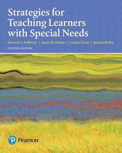 Compare Textbook Prices for Strategies for Teaching Learners with Special Needs 11 Edition ISBN 9780134575797 by Polloway, Edward,Patton, James,Serna, Loretta,Bailey, Jenevie