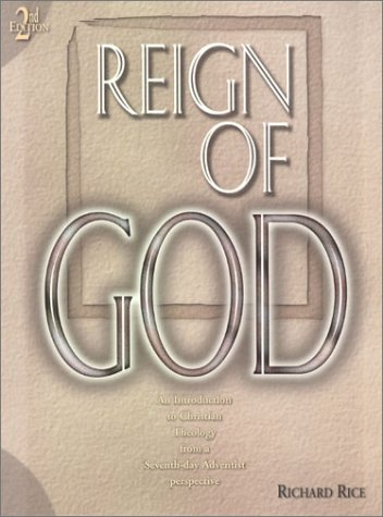 The Reign of God: An Introduction to Christian Theology from a Seventh-day Adventist Perspective