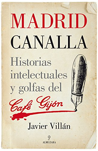 Madrid canalla (Memorias y biografías)