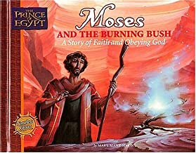 Moses and the Burning Bush: A Story of Faith and Obeying God (Prince of Egypt - Timeless Values Collection)