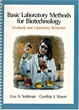 Basic Laboratory Methods for Biotechnology: Textbook and Laboratory Reference