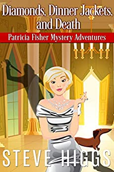 Diamonds, Dinner Jackets, and Death (Patricia Fisher Mystery Adventures Book 5) by [steve higgs]