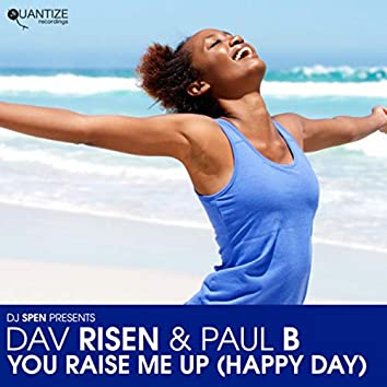 You Raise Me Up (Happy Day)