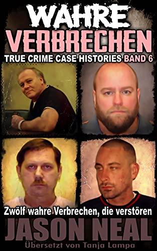 Wahre Verbrechen: Band 6 - (True...