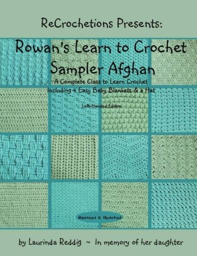 ReCrochetions Presents: Rowan's Learn to Crochet Sampler Afghan, Left-Handed Edition