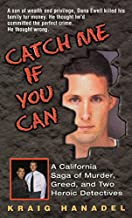 Catch Me If You Can: A California Saga of Murder, Greed, and Two Heroic Detectives (True Crime)