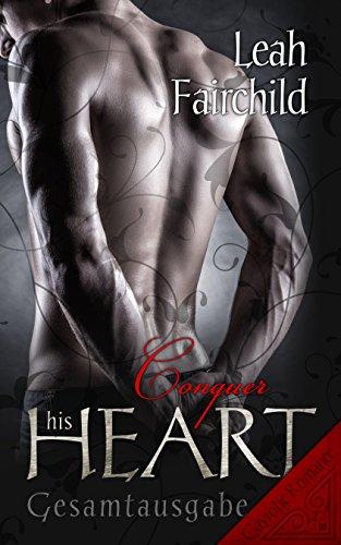 Conquer his Heart: Gesamtausgabe