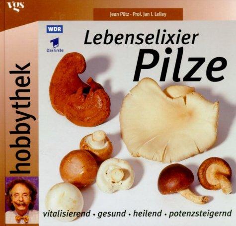 Lebenselixier Pilze. Vitalisierend, gesund, heilend, potenzsteigernd.