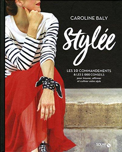 Livre Stylée ! de Caroline Baly