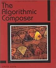 The Algorithmic Composer (Computer Music & Digital Audio Series)