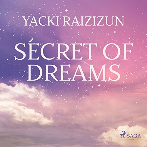 Secret of Dreams                   By:                                                                                                                                 Yacki Raizizun                               Narrated by:                                                                                                                                 Paul Darn                      Length: 44 mins     Not rated yet     Overall 0.0