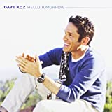 Songtexte von Dave Koz - Hello Tomorrow