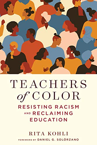 Compare Textbook Prices for Teachers of Color: Resisting Racism and Reclaiming Education Race and Education  ISBN 9781682536377 by Kohli, Rita,Milner IV, H. Richard,Solórzano, Daniel G.